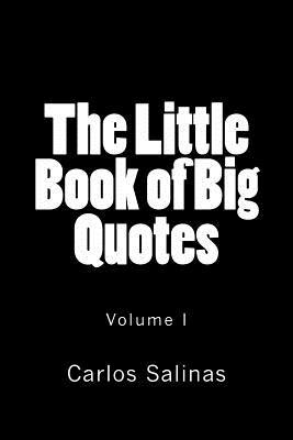 The Little Book of Big Quotes by Carlos Salinas