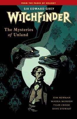 Sir Edward Grey, Witchfinder, Vol. 3: The Mysteries of Unland (Witchfinder #3)