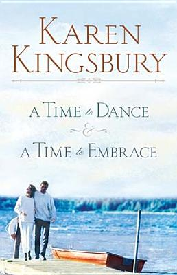 A Time to Dance / A Time to Embrace (Timeless Love, #1-2)
