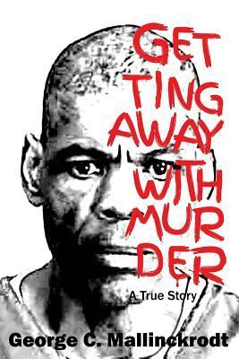 Getting Away with Murder: A True Story