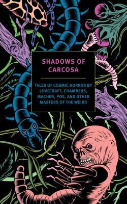 Shadows of Carcosa: Tales of Cosmic Horror by Lovecraft, Chambers, Machen, Poe, and Other Masters of the Weird EPUB