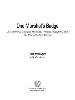 One Marshals Badge: A Memoir of Fugitive Hunting, Witness Protection, and the U.S. Marshals Service