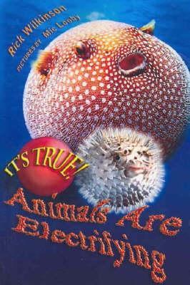 It's True! Animals Are Electrifying (It's True!)