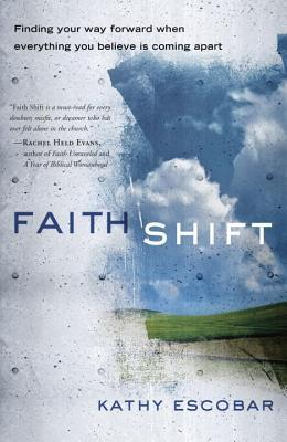 Faith Shift: Finding Your Way Forward When Everyth...