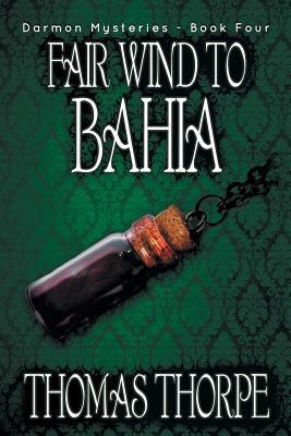 Fair Wind to Bahia (Darmon Mysteries, #4...