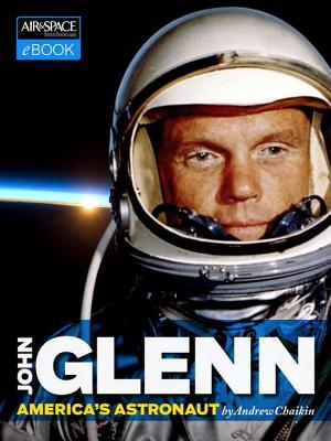 John Glenn: Americas Astronaut