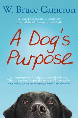 A Dog's Purpose (A Dog's Purpose, #1) por W. Bruce Cameron
