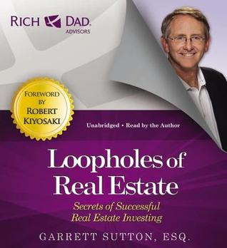Rich Dad Advisors: Loopholes of Real Estate: Secrets of Successful Real Estate Investing