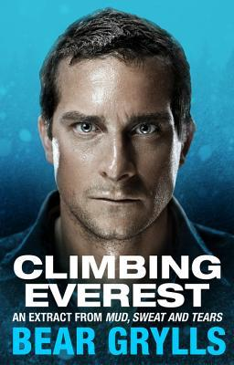 Climbing Everest: An extract from the bestselling Mud, Sweat and Tears
