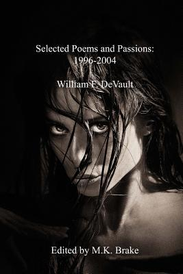 Selected Poems and Passions: 1996-2004