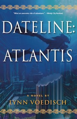 Dateline: atlantis: a novel by Lynn Voedisch