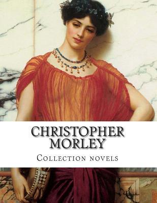 Christopher Morley, Collection Novels