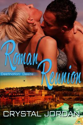 Roman Reunion (Destination: Desire, #3)