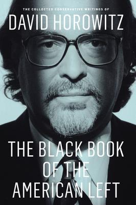 The Black Book of the American Left: The Collected Conservative Writings