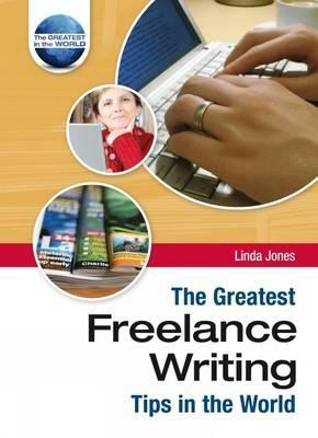 The Greatest Freelance Writing Tips In The World