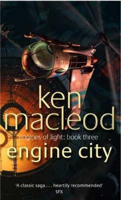 Engine City by Ken MacLeod