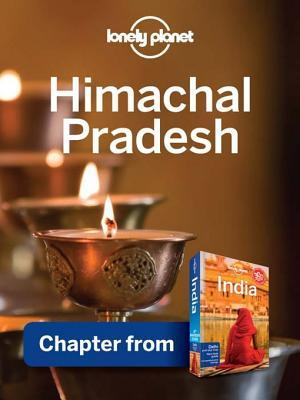 Lonely Planet Himachal Pradesh: Chapter from India Travel Guide