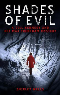 Shades of Evil (A Jill Kennedy and DCI Max Trentham Mystery #5)