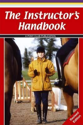 The Instructor's Handbook por Pony Club