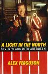Download Alex Ferguson: A Light in the North