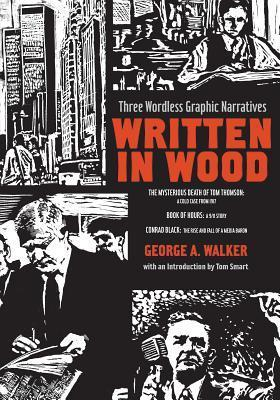 Written in Wood: Three Wordless Graphic Narratives