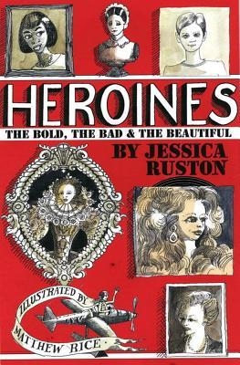 Heroines by Jessica Ruston