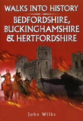 Walks into History Bedfordshire, Buckinghamshire and Hertfordshire (Historic Walks)