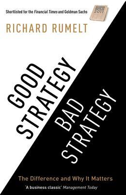 good strategy bad strategy- the difference and why it matters- richard rumelt-marketing, creativity, strategy books-www.ifiweremarketing.com