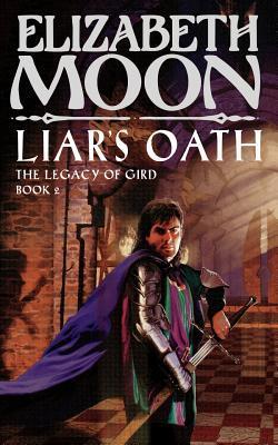Liar's Oath by Elizabeth Moon
