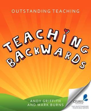 Teaching Backwards (Outstanding Teaching Series)