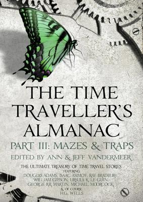 The Time Traveller's Almanac Part 3 - Mazes & Traps  (The Time Traveller's Almanac, #3)