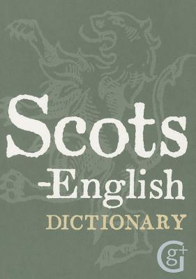 Scots-English English-Scots Dictionary by David  Ross