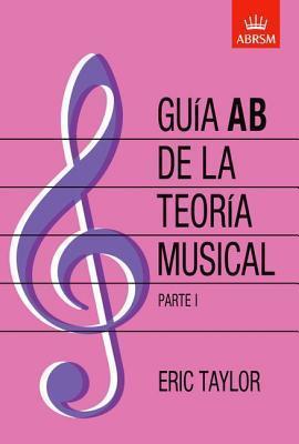 Guia Ab De La Teoria Musical: Pt. 1