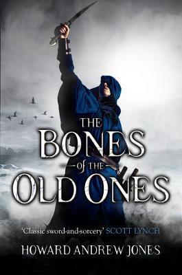 The Bones Of The Old Ones By Howard Andrew Jones border=