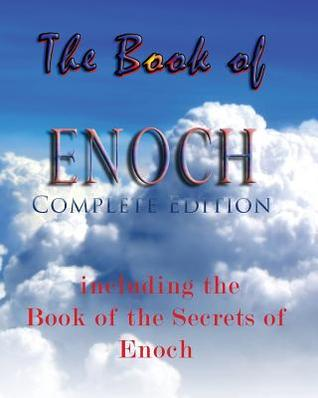 The Book of Enoch Including the Book of the Secrets of Enoch