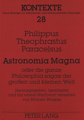 Astronomia Magna: Oder Die Ganze Philosophia Sagax Der Grossen Und Kleinen Welt