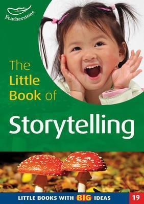 The Little Book Of Storytelling (Little Books)