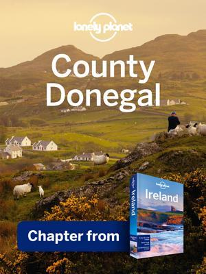 Lonely Planet County Donegal: Chapter from Ireland Travel Guide
