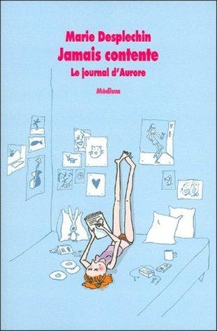 Jamais contente by Marie Desplechin