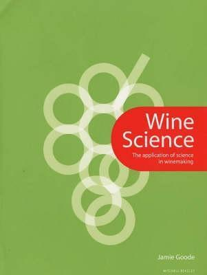 Wine Science: The Application of Science in Winemaking. Jamie Goode