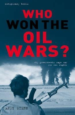 Who Won the Oil Wars?: How Governments Waged the War for Oil Rights (Conspiracy Books)