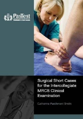 Surgical Short Cases For The Mrcs Clinical Examination