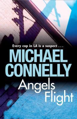 Angels Flight (Harry Bosch, #6; Harry Bosch Universe, #7)
