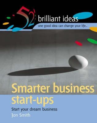 Smarter Business Start Ups (52 Brilliant Ideas)