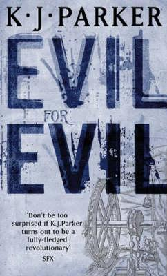 Evil for Evil by K.J. Parker