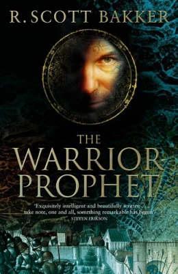 The Warrior-Prophet by R. Scott Bakker
