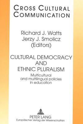 Cultural Democracy And Ethnic Pluralism: Multicultural And Multilingual Policies In Education