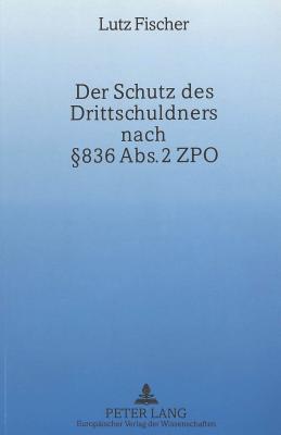 Der Schutz Des Drittschuldners Nach 836 ABS. 2 Zpo