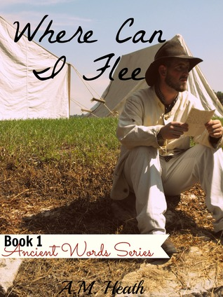 Where Can I Flee (Ancient Words Series #1)