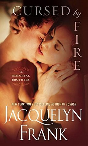 Cursed by Fire (Immortal Brothers, #1)
